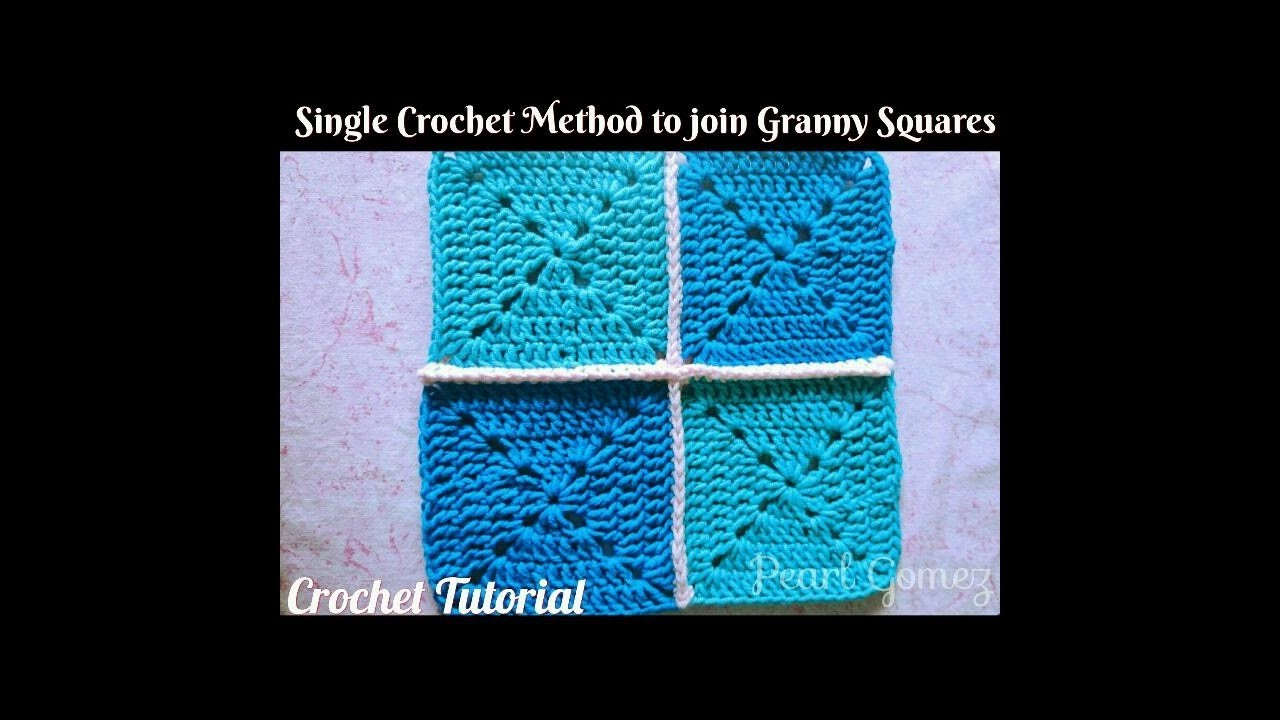 Crochet Made Easy - How to Join Granny Squares - Single Crochet Method (Tutorial) ♥ Pearl Gomez ♥