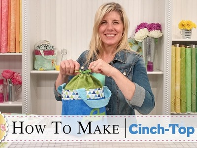 How to Make a Cinch Top Tote | with Jennifer Bosworth of Shabby Fabrics