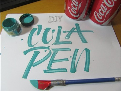 How to Make a Cola Pen for Calligraphy