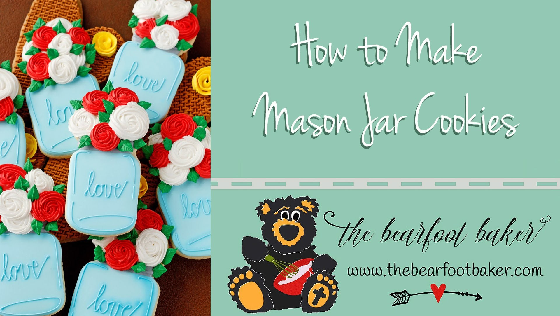 How to Make a Mason Jar Cookies with Flowers Video   The Bearfoot Baker
