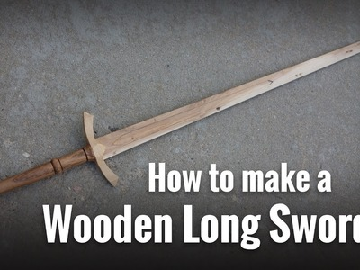 How to make a wooden long sword