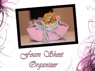 How to Make Things Organizer By Using Foam Sheet | Paper Art and Craft