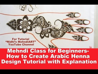 Mehndi Class for Beginners- How to Create Arabic Henna Design Tutorial with Explanation