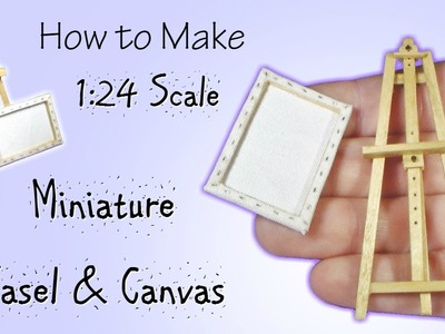 Miniature Adjustable Easel & Canvas Tutorial (actually works!) | Dollhouse | 1:24 Scale DIY