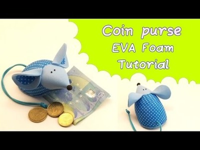 Mouse purse- EVA foam Tutorial (DIY)