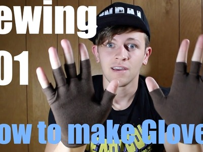 Sewing 201 How to Make Gloves