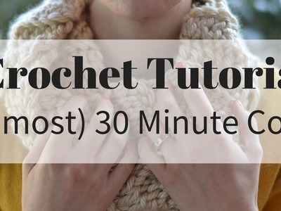 SUPER EASY {almost} 30 Minute Cowl Crochet Pattern Video Tutorial