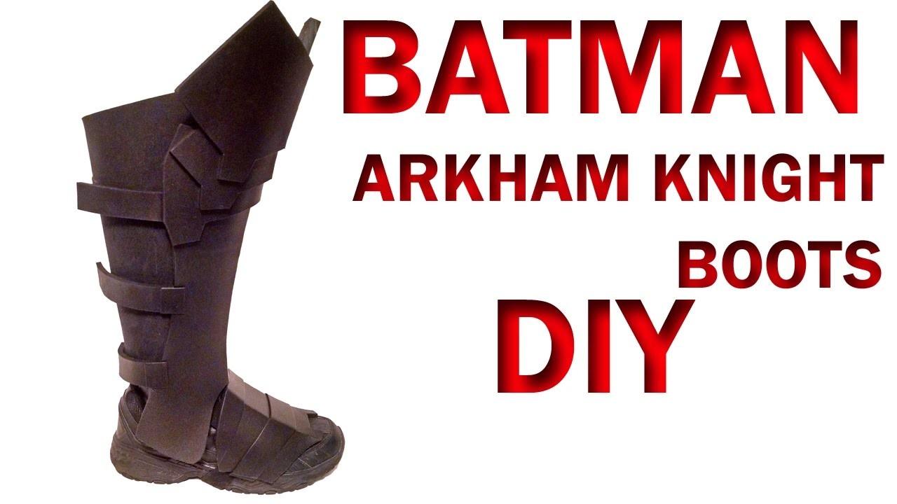Batman Arkahm Knight Boots How To DIY Foam Armor
