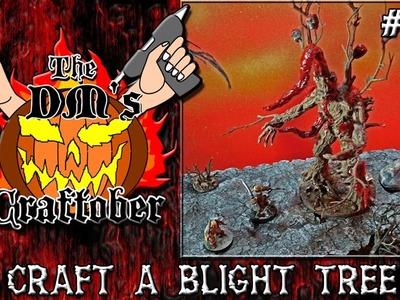 Craft a BLIGHT TREE Monster for D&D (DM's Craftober #159)