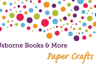 Usborne Books & More Paper Crafts