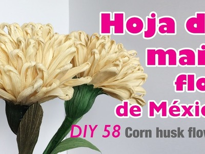 Como hacer flor con hoja de maiz 58.How to make corn husk flower
