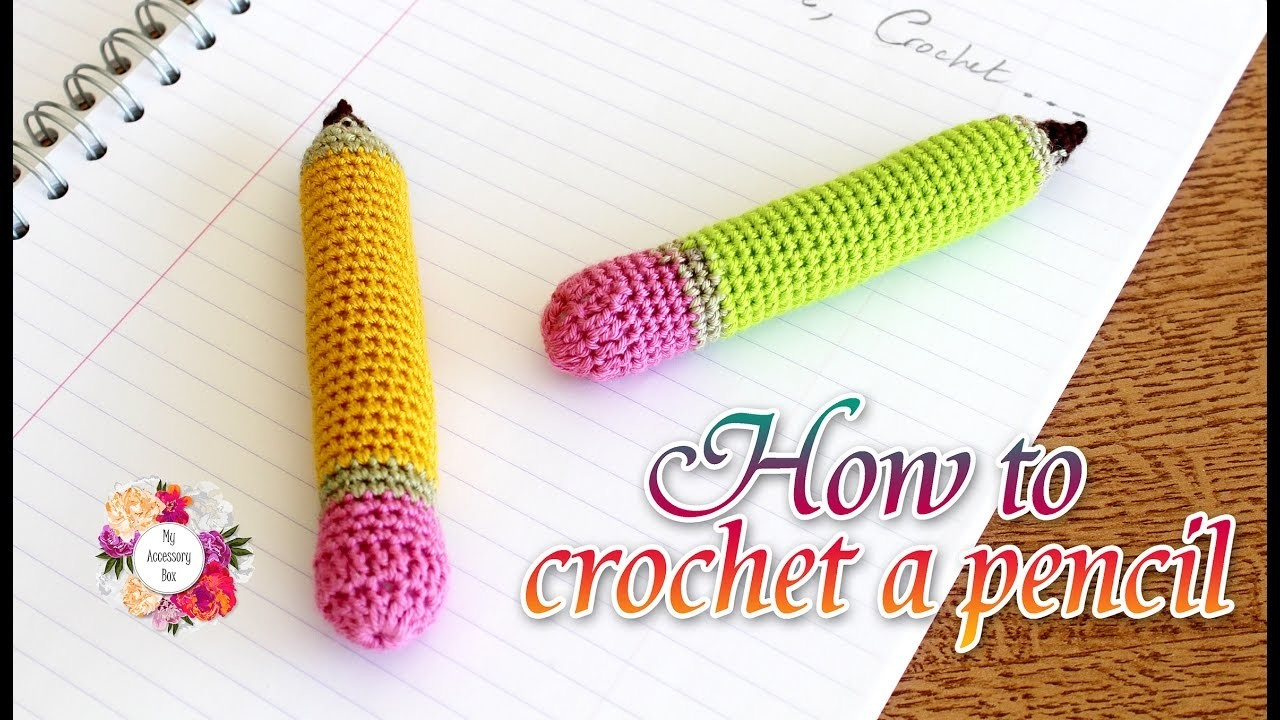 How to crochet a pencil | easy tutorial for beginners