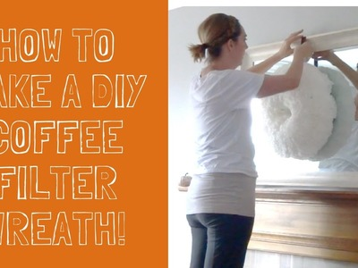 How to Make a Coffee Filter Wreath!