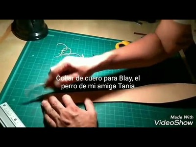How to make a leather dog collar. Como hacer un collar de cuero para perro.