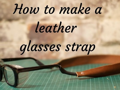How to make a leather Glasses strap