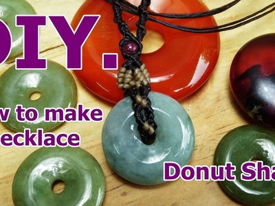 How to make a macrame knot with donut shaped Jade stone