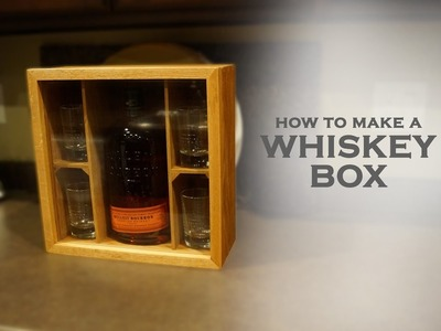 How To Make A Whiskey Box