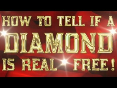 How To Tell If A DIamond Is Real - Free And Fast