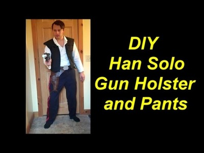 DIY Han Solo Costume: Holster Belt and Pants