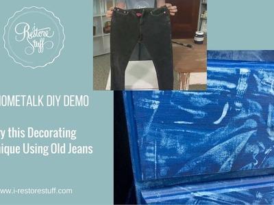 Hometalk LIVE DIY Demo - a Decorating Technique using Denim Jeans!