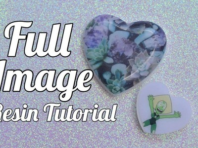 ✾Resin Tutorial: Full Image Resin Pieces