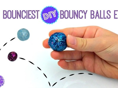 THE BOUNCIEST DIY BOUNCY BALLS EVER!  SO EASY!