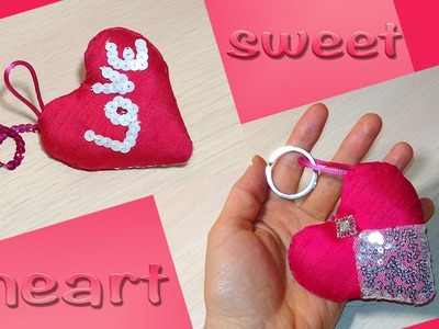 DIY heart keychain - plushie tutorials. Ideas for gifts! Amazing Heart Pillows