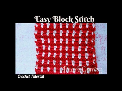 Easy Crochet - How to make the Block Stitch pattern (Tutorial, color changing tip)♥ Pearl Gomez ♥