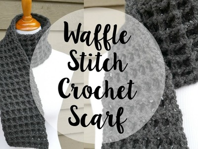 How To Crochet the Waffle Stitch Scarf, Episode 345