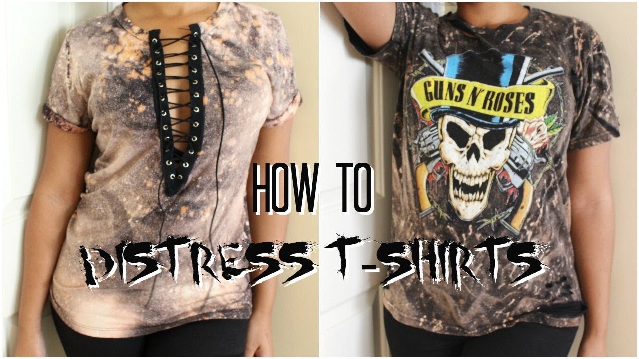 HOW TO DISTRESS T-SHIRTS | DIY BLEACHED T-SHIRT