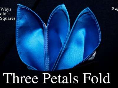 How to Fold a Pocket Square Three Petals Fold