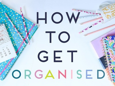 How To Get Organised For School. College. Work. Life | Organisation tips 2016