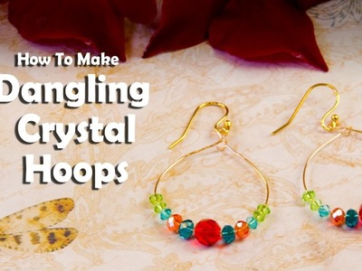 How To Make Jewelry: How To Make Dangling Crystal Hoops