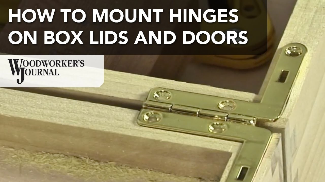 How to Mount Hinges on Box Lids, Doors, and Other Projects