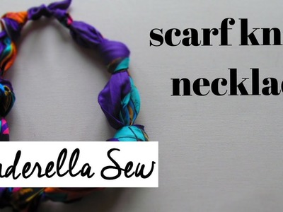 How to tie a scarf into a knot necklace - Make knots in a silk scarf - Easy DIY craft tutorials