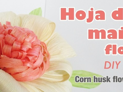 Como hacer flor con hoja de maiz 59.How to make corn husk flower