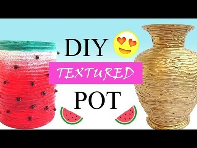 DIY Textured Pot with Hot Glue Gun | Peppy_Sid