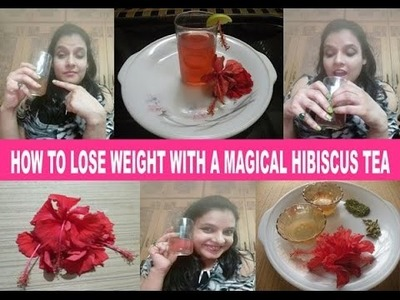 HOW TO LOSE WEIGHT WITH MAGICAL HIBISCUS TEA