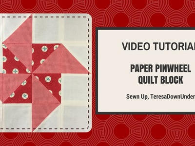 Quick and easy paper pinwheel quilt block video tutorial