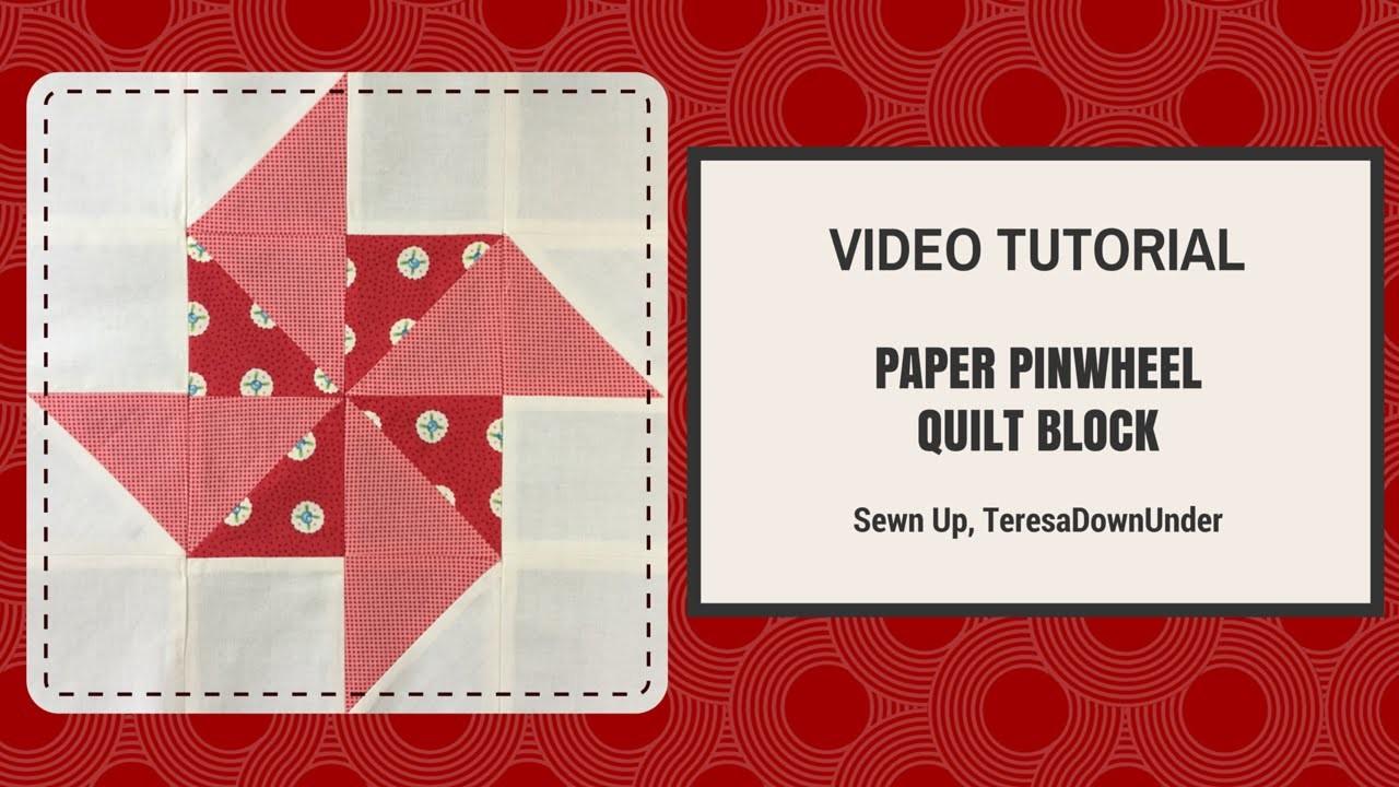 Quick and easy paper pinwheel quilt block video tutorial