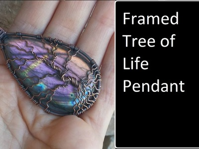 Framed Tree Of Life Cabochon Pendant Wire Wrap Tutorial