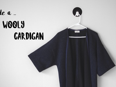 I made a .  Wooly Cardigan | Winter Sewing