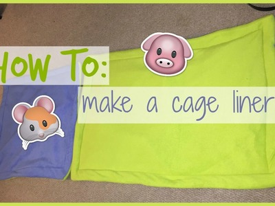 How to: cage liner.lap pad │Alexandriasanimals