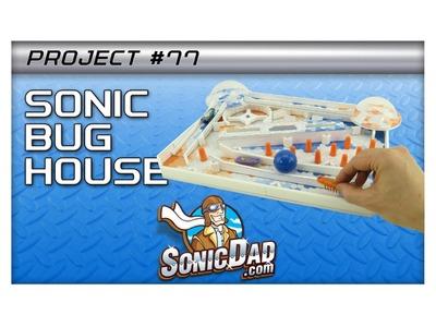 Make the Sonic Hexbug House! Project #77!