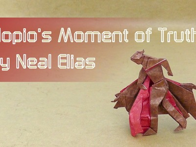 "Origami Tutorial: ""Llopio's Moment of Truth"" (Neal Elias)"