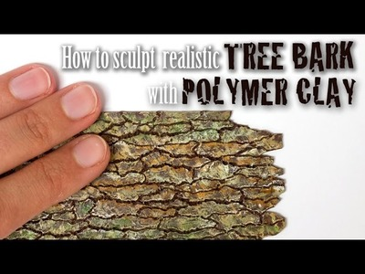 Tree Bark Tutorial. Faux Wood from Polymer Clay