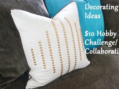 Decorating Ideas: Hobby Lobby $10 Challenge.Collaboration