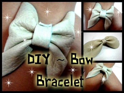 ❤ DIY ~ Bow Bracelet ( Inspired by Macbarbie07 ) ❤