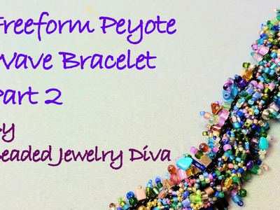 "Freeform Peyote Tutorial:  Part 2 ""The Wave"" Beaded Bracelet Tutorial"