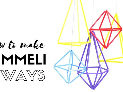 Himmeli 3 ways - Tutorial for creating geometric hanging decorations using straws